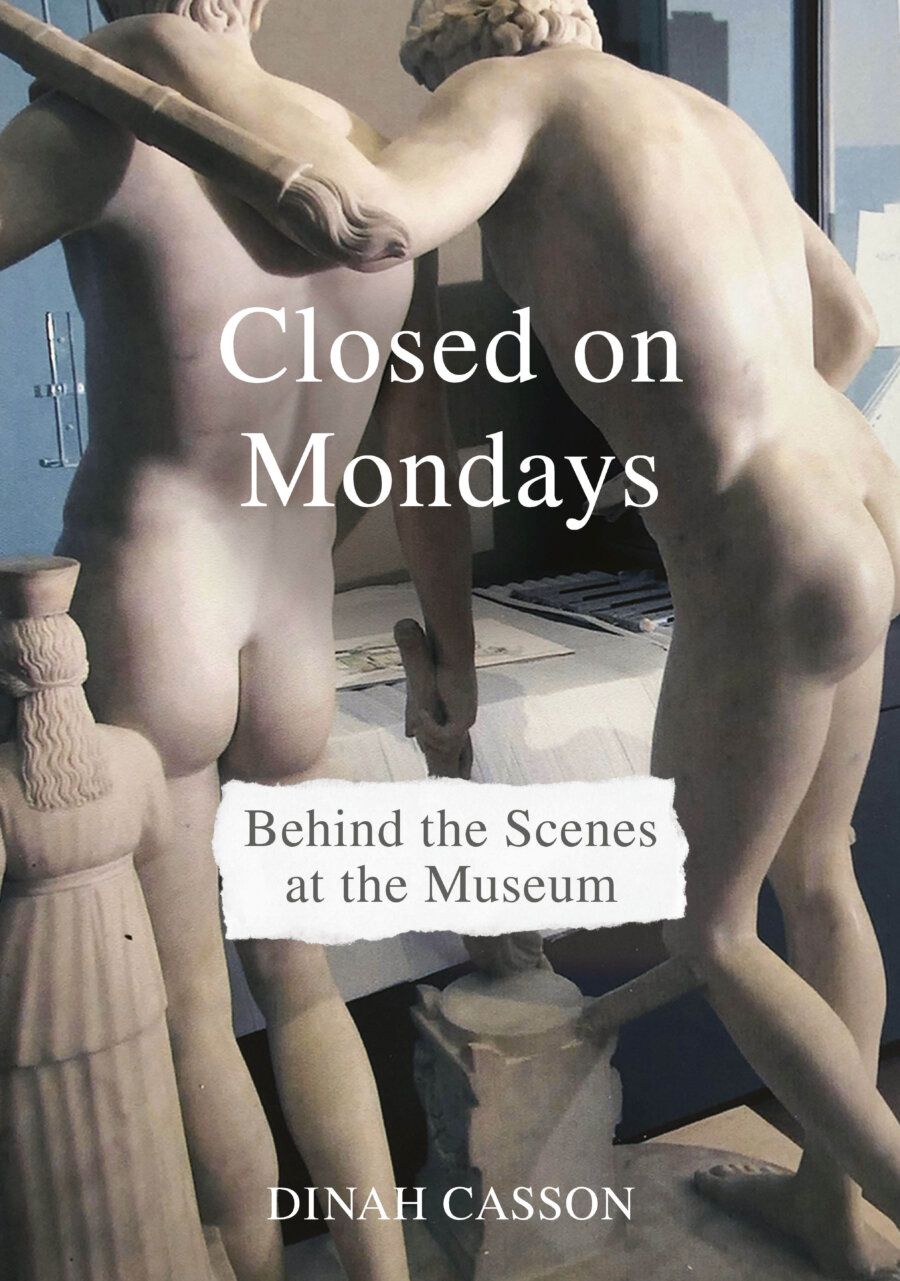 """Digital talk by Dinah Casson on her new monograph """"Closed on Mondays: Behind the Scenes at the Museum"""""""
