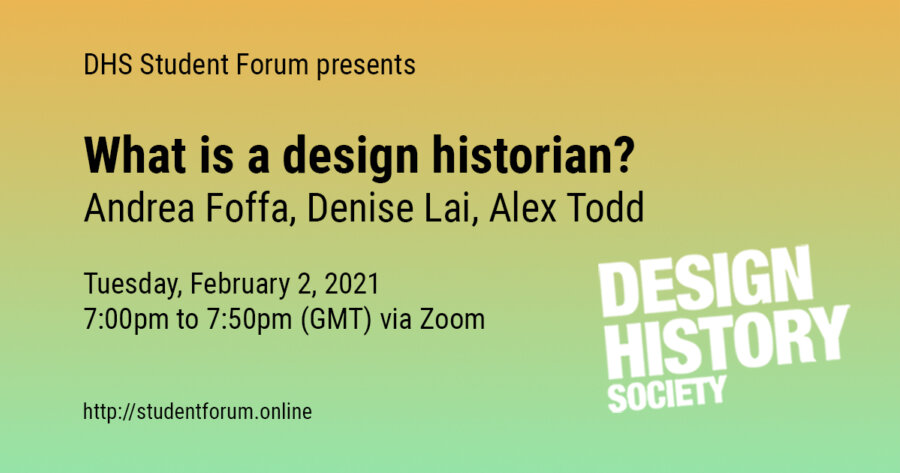 DHS Virtual Student Forum / What is a Design Historian?